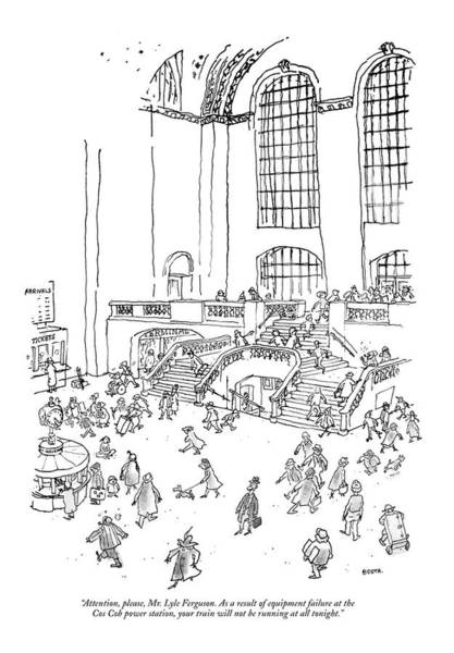 Grand Central Terminal Wall Art - Drawing - Attention, Please, Mr. Lyle Ferguson. As A Result by George Booth