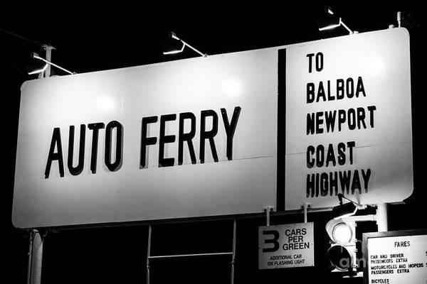 Ferry Photograph - Auto Ferry Sign To Balboa Peninsula Newport Beach by Paul Velgos