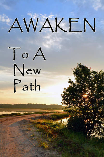 Awaken To A New Path Art Print