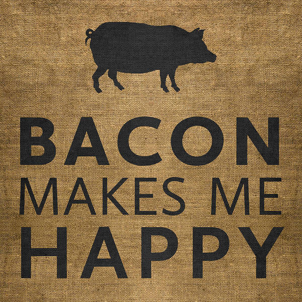 Bacon Makes Me Happy Art Print