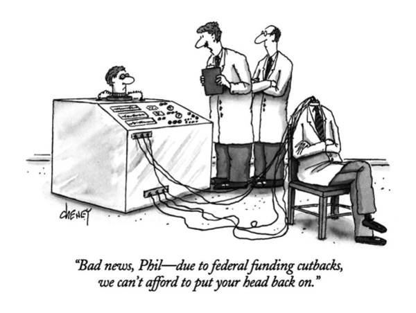 Scientist Drawing - Bad News, Phil - Due To Federal Funding Cutbacks by Tom Cheney