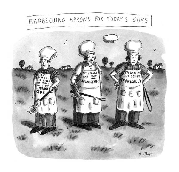 Apron Wall Art - Drawing - Barbecuing Aprons For Today's Guys by Roz Chast