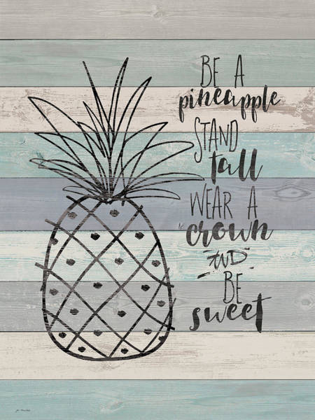 Pineapple Painting - Be A Pineapple by Jo Moulton