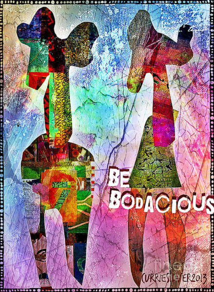 Wall Art - Digital Art - Be Bodacious by Currie Silver