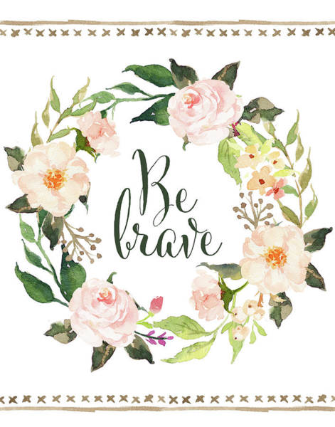 Succulent Wall Art - Painting - Be Brave Wreath by Tara Moss