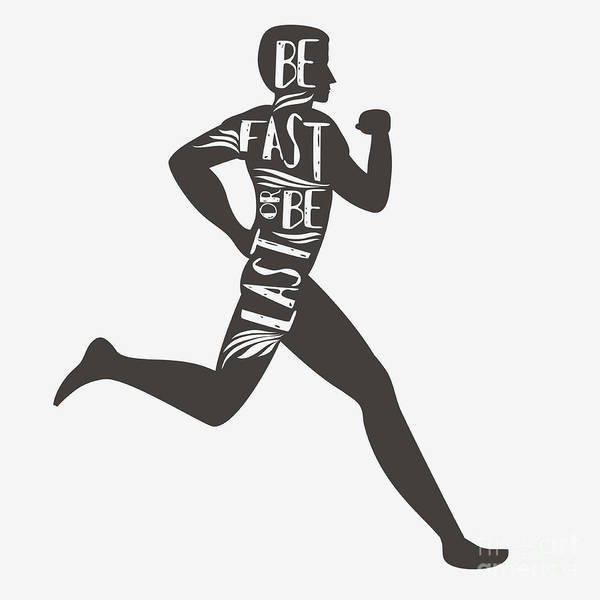 Runner Wall Art - Digital Art - Be Fast Or Be Last. Sportfitness by Svesla Tasla
