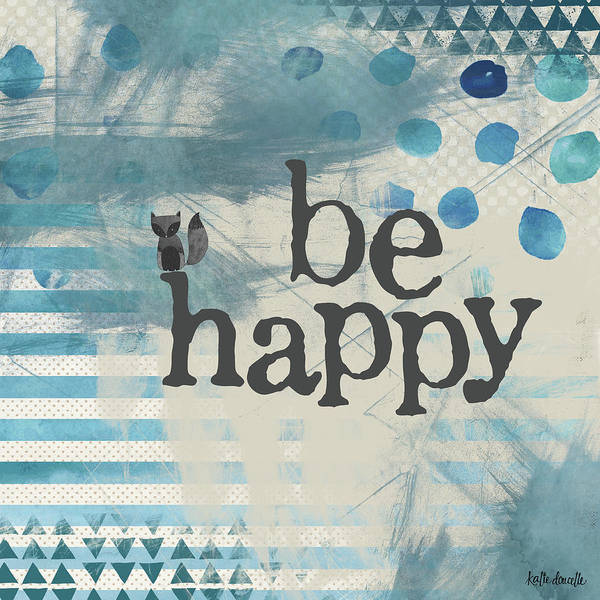 Nursery Painting - Be Happy Blue by Katie Doucette