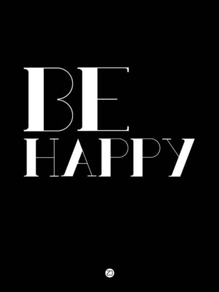 Wall Art - Digital Art - Be Happy Poster 3 by Naxart Studio