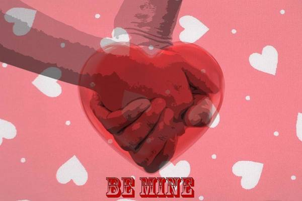 I Love You Mixed Media - Be Mine by Dan Sproul
