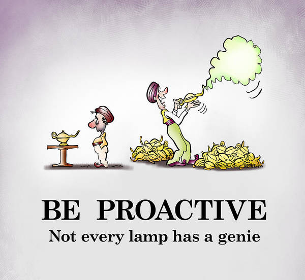 Be Proactive Art Print