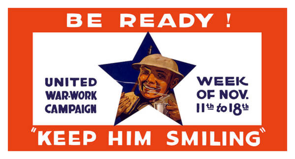 Wwi Wall Art - Painting - Be Ready - Keep Him Smiling by War Is Hell Store