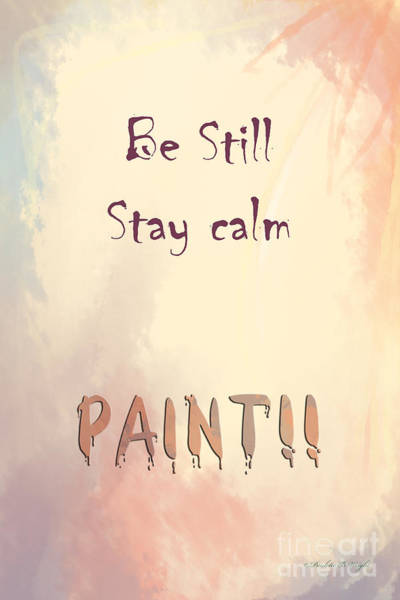 Digital Art - Be Still - Stay Calm - Paint by Paulette B Wright