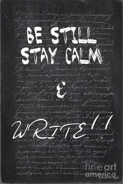 Digital Art - Be Still - Stay Calm - Write by Paulette B Wright
