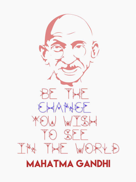 Digital Art - Be The Change - Mahatma Gandhi Minimalist Quotation Poster by Celestial Images