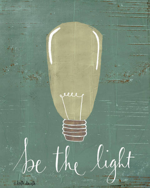 Bulbs Painting - Be The Light by Katie Doucette