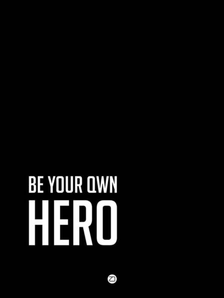 Hero Wall Art - Digital Art - Be Your Own Hero Poster Black by Naxart Studio