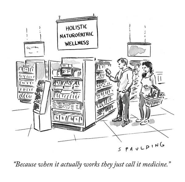 Medicine Drawing - Because When It Actually Works They Just Call by Trevor Spaulding