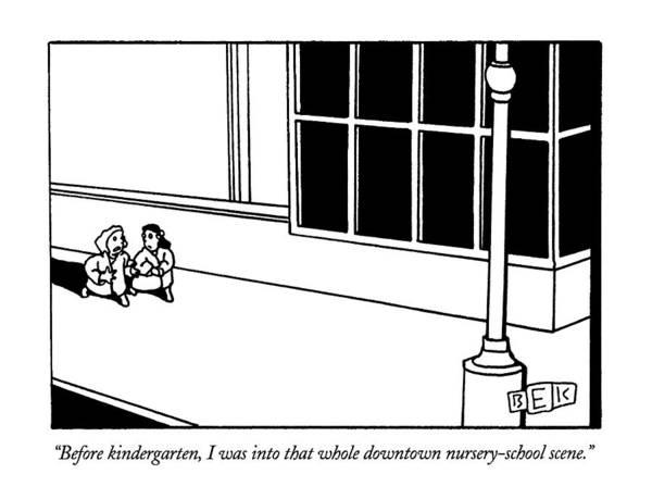 Nursery Drawing - Before Kindergarten by Bruce Eric Kaplan
