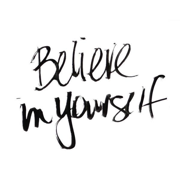 Yourself Digital Art - Believe In Yourself by Sd Graphics Studio