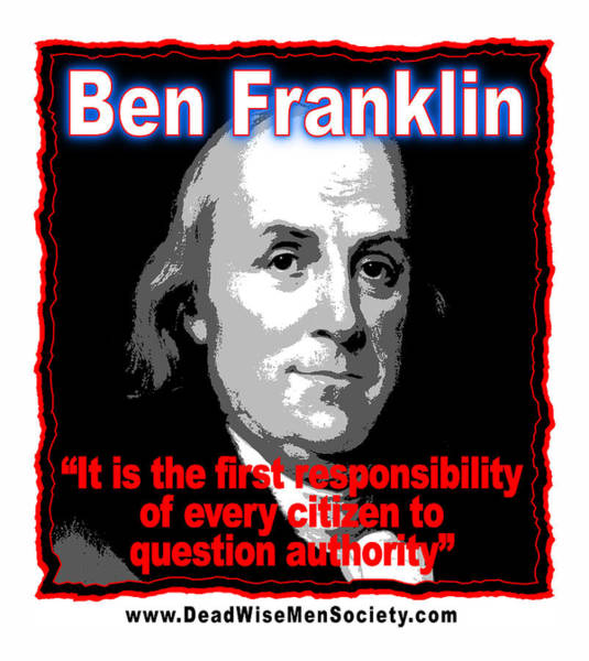 Digital Art - Ben Franklin Question Authority by K Scott Teeters