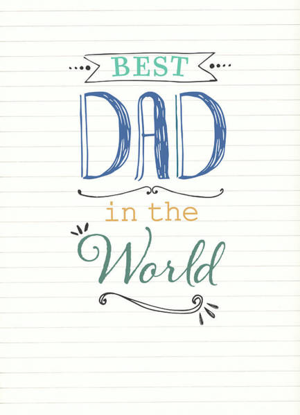 Father Wall Art - Painting - Best Dad by P.s. Art Studios