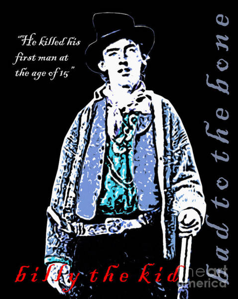 Photograph - Billy The Kid Bad To The Bone 20130518poster by Wingsdomain Art and Photography