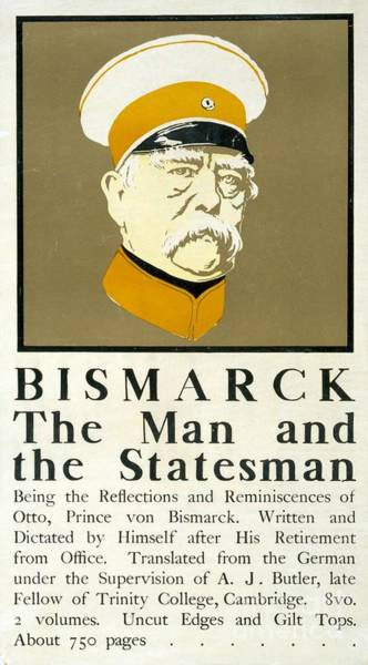Statesman Wall Art - Drawing - Bismarck The Man And The Statesman Poster Showing Portrait Bust Of Otto Von Bismarck German State by Edward Penfield