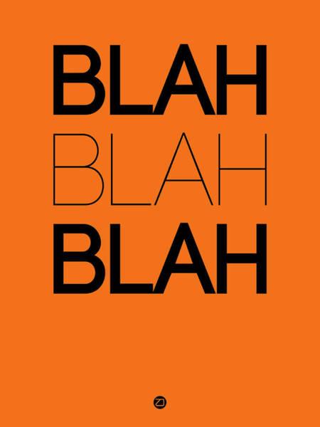 Famous Digital Art - Blah Blah Blah Orange Poster by Naxart Studio