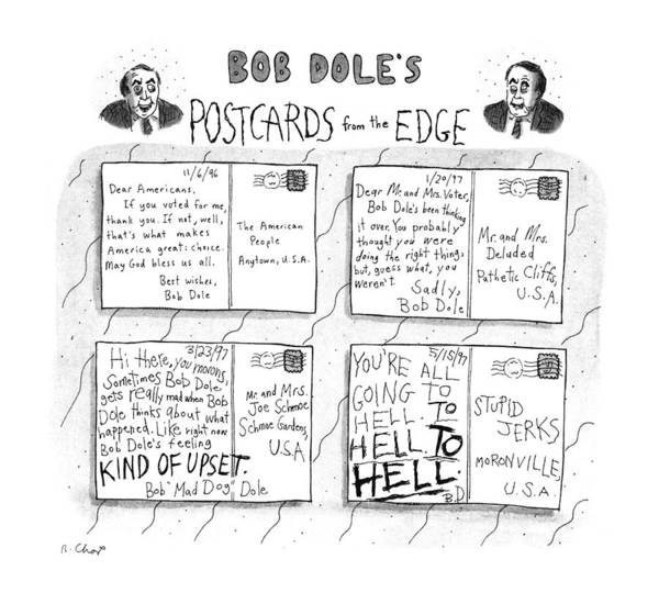 November 25th Drawing - Bob Dole's Post Cards From The Edge by Roz Chast