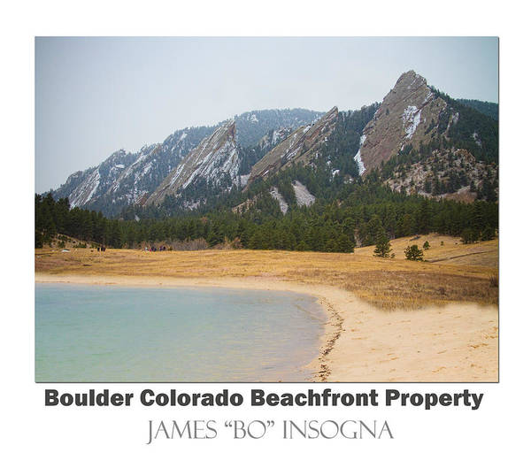 Photograph - Boulder Flatirons Beachfront Property Poster White by James BO Insogna