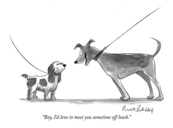 Leash Wall Art - Drawing - Boy, I'd Love To Meet You Sometime Off Leash by Mort Gerberg
