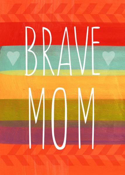 Card Painting - Brave Mom - Colorful Greeting Card by Linda Woods