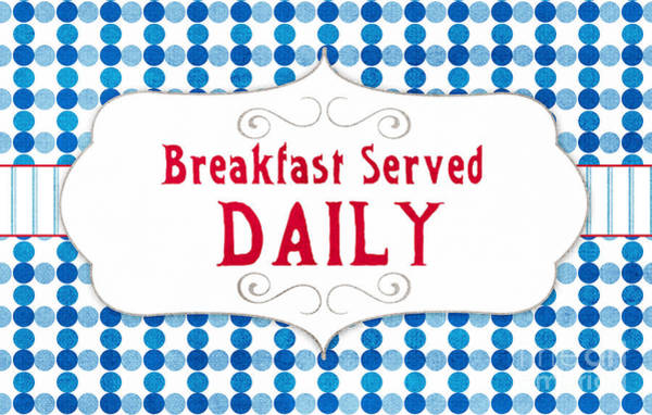 Signs Painting - Breakfast Served Daily by Linda Woods