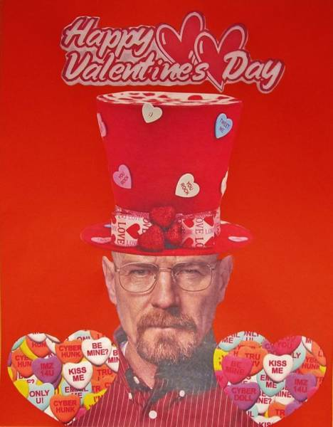 Wall Art - Photograph - Breaking Bad Walter White Happy Valentine's Day by Donna Wilson