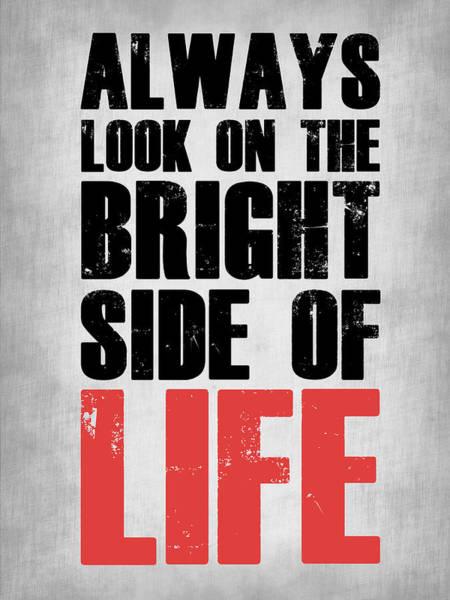 Wall Art - Digital Art - Bright Side Of Life Poster Poster Grey by Naxart Studio