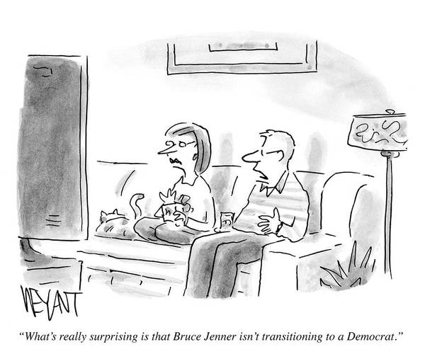 What Drawing - Bruce Jenner Isn't Transitioning To A Democrat by Christopher Weyant