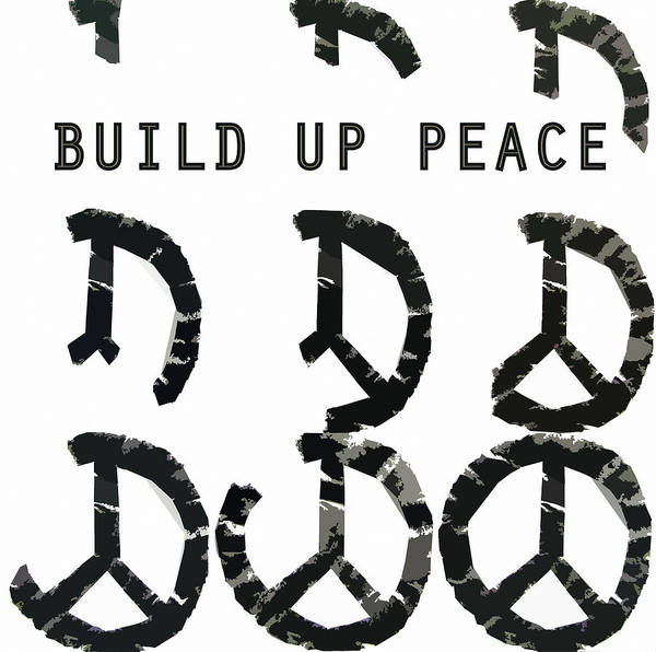 Graphic Digital Art - Build Up Peace Ll by Michelle Calkins