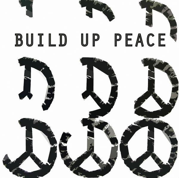 Digital Art - Build Up Peace Ll by Michelle Calkins