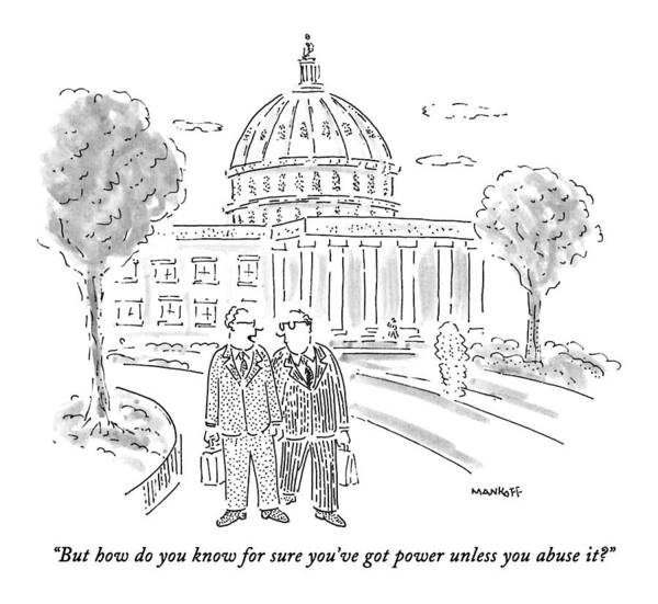 Capitol Drawing - But How Do You Know For Sure You've Got Power by Robert Mankoff