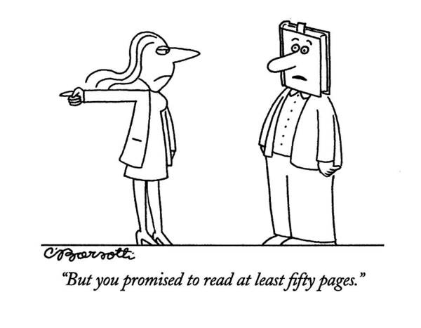 January 31st Drawing - But You Promised To Read At Least Fifty Pages by Charles Barsotti