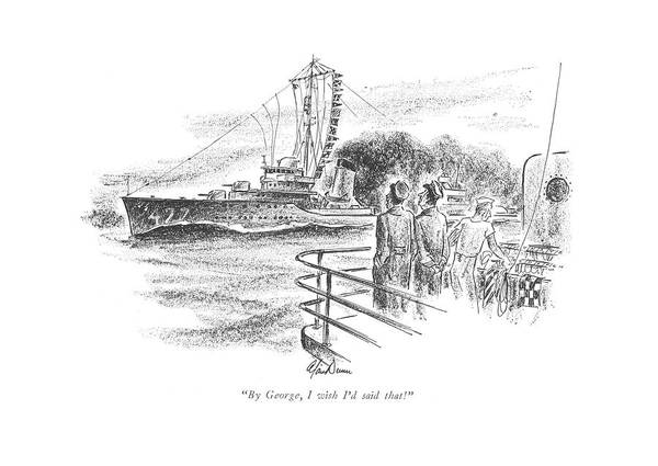 January 31st Drawing - By George, I Wish I'd Said That! by Alan Dunn