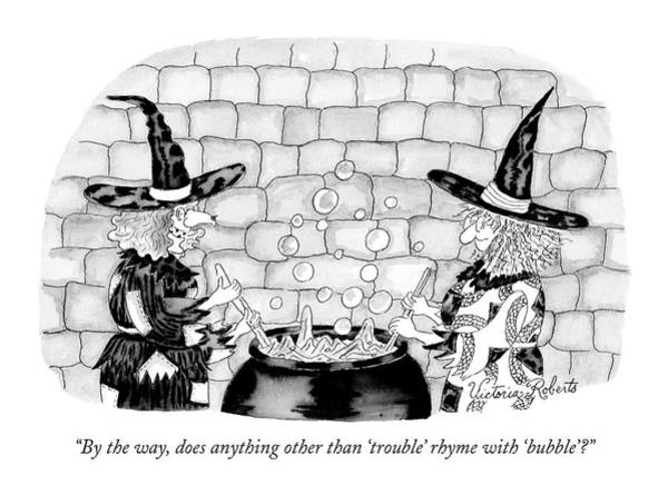 Witches Drawing - By The Way, Does Anything Other Than 'trouble' by Victoria Roberts
