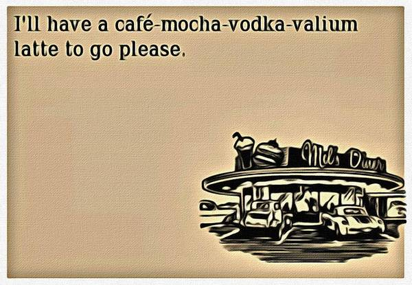 Wall Art - Painting - Cafe Mocha Vodka Valium by Florian Rodarte