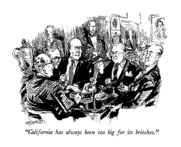 California Drawing - California Has Always Been Too Big by William Hamilton