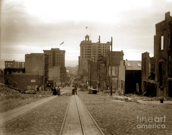 Photograph - California Street San Francisco Earthquake And Fire Of April 18 1906 by California Views Archives Mr Pat Hathaway Archives