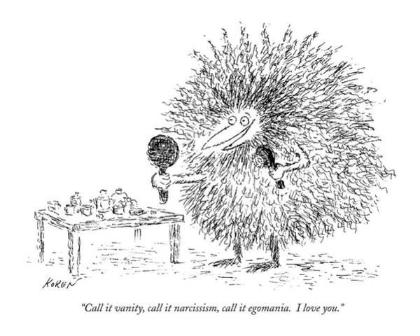 Creature Drawing - Call It Vanity by Edward Koren