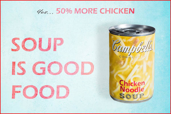 Photograph - Campbell's Soup Is Good Food by James Sage