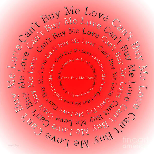 Digital Art - Can't Buy Me Love 2 by Andee Design