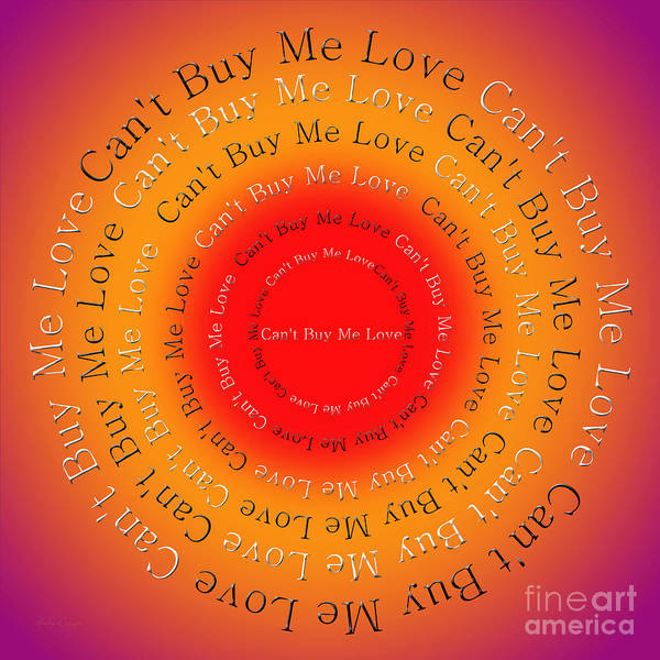 Digital Art - Can't Buy Me Love 4 by Andee Design