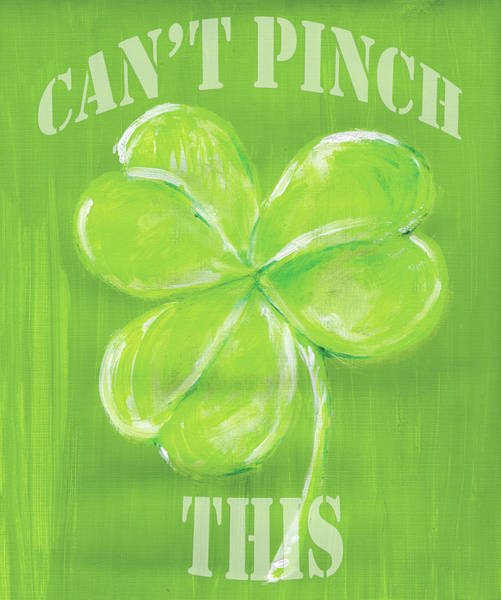 Lucky Clover Painting - Can't Pinch This by Anne Seay